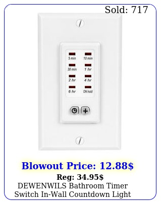 dewenwils bathroom timer switch inwall countdown light timer fan hict