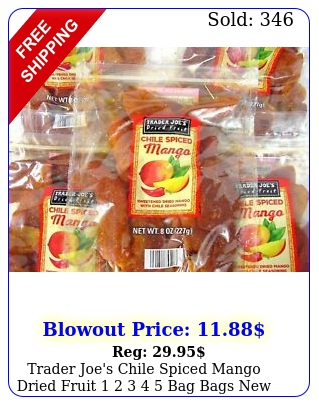trader joe's chile spiced mango dried fruit   bag bags fres