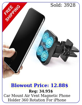 car mount air vent magnetic phone holder rotation iphone galaxy gp