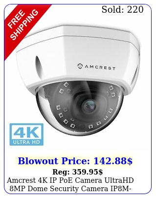 amcrest k ip poe camera ultrahd mp dome security camera ipme