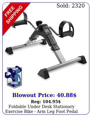 foldable under desk stationary exercise bike arm leg foot pedal exercise