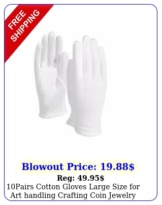 pairs cotton gloves large size art handling crafting coin jewelry whit