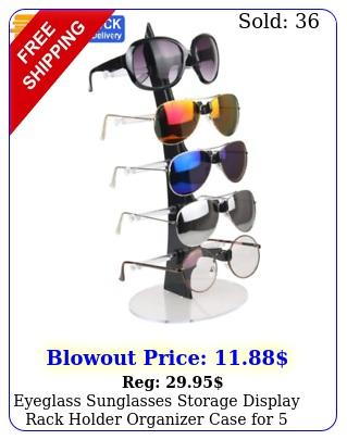 eyeglass sunglasses storage display rack holder organizer case glasse