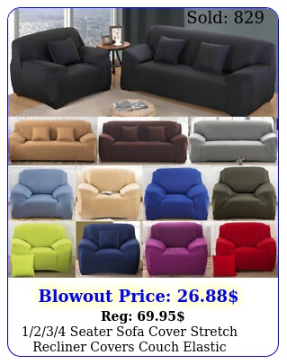 seater sofa cover stretch recliner covers couch elastic slipcovers u