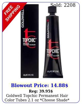 goldwell topchic permanent hair color tubes oz choose shad