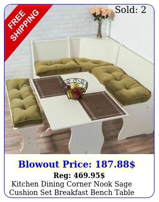 kitchen dining corner nook sage cushion set breakfast bench table furniture p