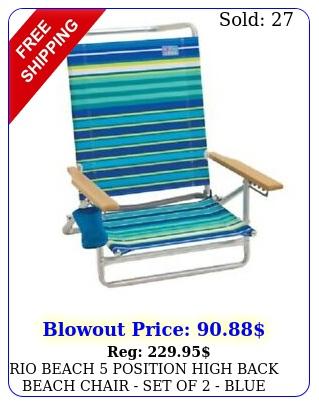 rio beach position high back beach chair set of  blue stripe
