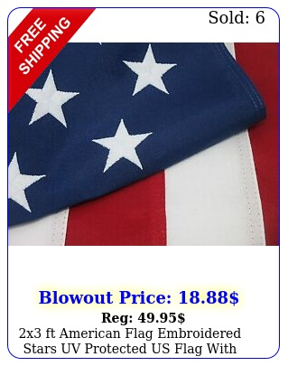 x ft american flag embroidered stars uv protected us flag with brass grommet