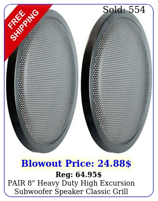 pair heavy duty high excursion subwoofer speaker classic grill grills cove