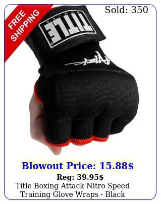 title boxing attack nitro speed training glove wraps blac