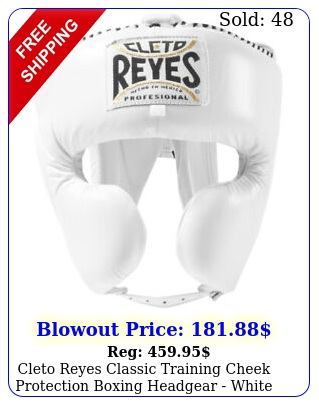 cleto reyes classic training cheek protection boxing headgear whit