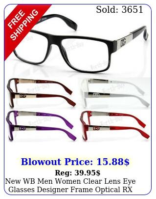 wb men women clear lens eye glasses designer frame optical rx fashion squar