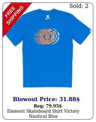 element skateboard shirt victory nautical blu