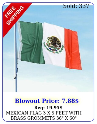 mexican flag x feet with brass grommets x indoor outdoor fast shi