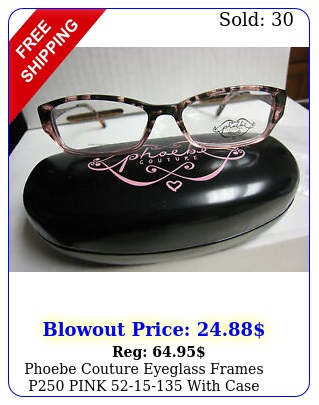 phoebe couture eyeglass frames p pink  with case