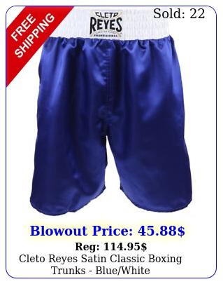 cleto reyes satin classic boxing trunks bluewhit