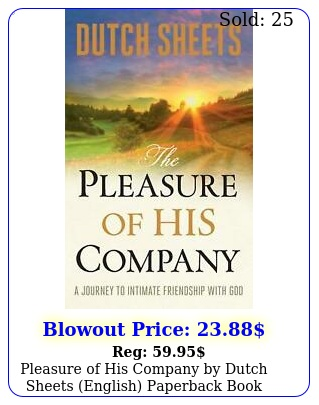 pleasure of his company by dutch sheets english paperback book free shippin