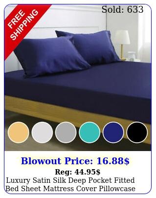 luxury satin silk deep pocket fitted bed sheet mattress cover pillowcase beddin