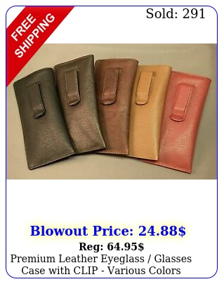 premium leather eyeglass glasses case with clip various color