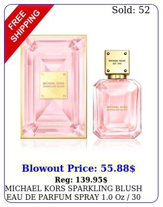 michael kors sparkling blush eau de parfum spray oz  ml brand ite