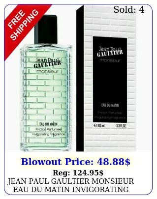 jean paul gaultier monsieur eau du matin invigorating fragrance men o