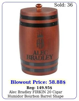 alec bradley firkin cigar humidor bourbon barrel shape spanish cedar sav