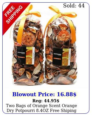 two bags of orange scent orange dry potpourri oz free shipin