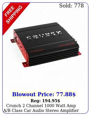 crunch channel watts amp class ab car audio stereo amplifier sa