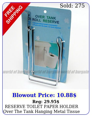 reserve toilet paper holder over the tank hanging metal tissue roll storage