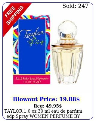 taylor oz ml eau de parfum edp spray women perfume by taylor swif