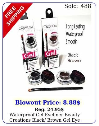waterproof gel eyeliner beauty creations black brown gel eye liner long lasin