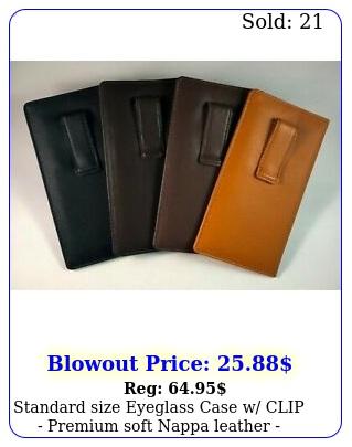 standard size eyeglass case w clip premium soft nappa leather variou