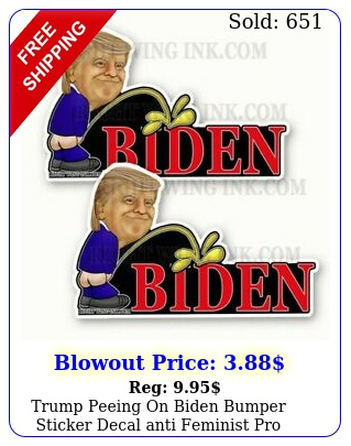 trump peeing on biden bumper sticker decal anti feminist pro trump pack wid