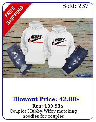 couples hubbywifey matching hoodies couple