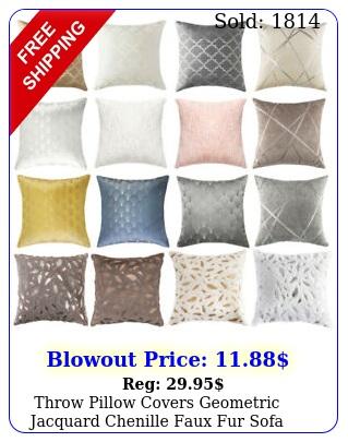 throw pillow covers geometric jacquard chenille faux fur sofa couch cushion cas