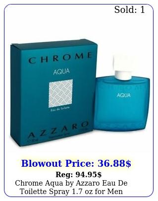 chrome aqua by azzaro eau de toilette spray oz me