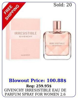 givenchy irresistible eau de parfum spray women oz  ml brand ne