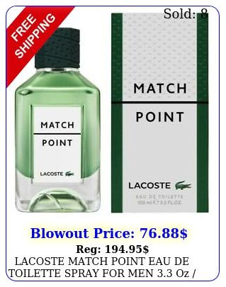 lacoste match point eau de toilette spray men oz  ml brand ite