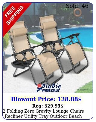 folding zero gravity lounge chairs recliner utility tray outdoor beach pati