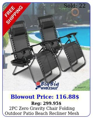 pc zero gravity chair folding outdoor patio beach recliner mesh cup holder tra