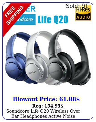 soundcore life q wireless over ear headphones active noise cancelling stere