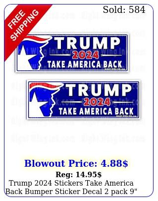 trump stickers take america back bumper sticker decal pack wid