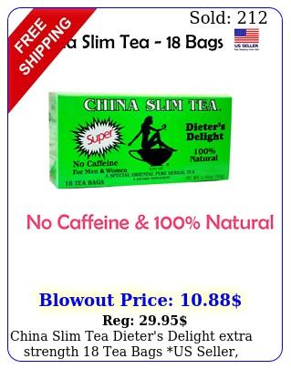 china slim tea dieter's delight extra strength tea bags us seller free shi
