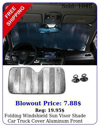 folding windshield sun visor shade car truck cover aluminum front rear i