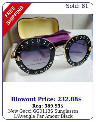 gucci ggs sunglasses l'aveugle par amour blac