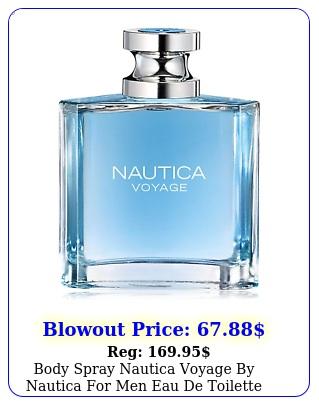 body spray nautica voyage by nautica men eau de toilette spray fl oz ne