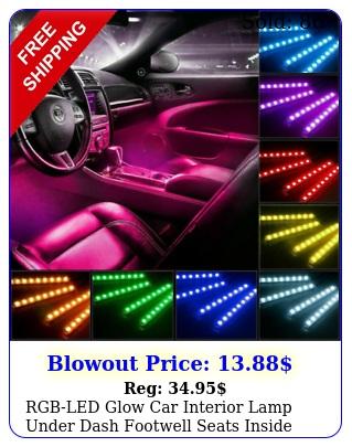 rgbled glow car interior lamp under dash footwell seats inside lightin