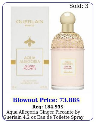 aqua allegoria ginger piccante by guerlain oz eau de toilette spray ne