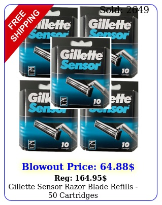gillette sensor razor blade refills  cartridge