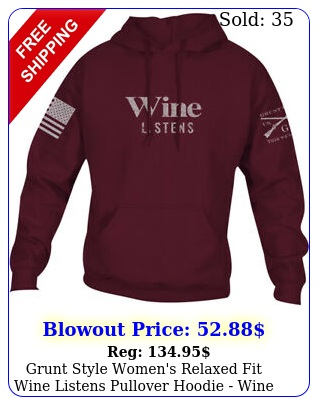 grunt style women's relaxed fit wine listens pullover hoodie win